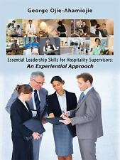 Essential Leadership Skills for Hospitality Supervisors: An Experiential Approac