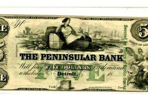"$5 ""PENINSULAR BANK""(CRISPY) RARE $5 ""MICHIGAN"" 1800'S (PENINSULAR BANK) CRISPY!"