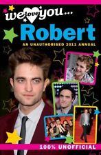 New, Robert Pattinson - We Love You Robert: An Unauthorised 2011 Annual, , Book