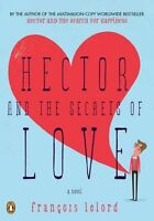 Hector and the Secrets of Love: A Novel (Hectors Journeys) by Francois Lelord