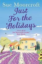 Just for the Holidays: Your perfect summer read!, Moorcroft, Sue, New Book