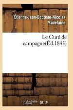 Le Cure de Campagne 2e Edition by Madelaine-E-J-B-N (2015, Paperback)