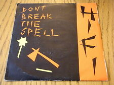 "HIFI - DON'T BREAK THE SPELL  7"" VINYL PS"