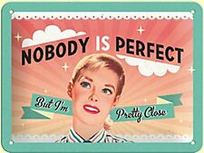 Nobody Is Perfect funny metal sign  200mm x 150mm (na) REDUCED!!