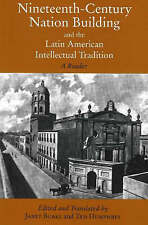 Nineteenth Century Nation Building and the Latin American Intellectual Tradition