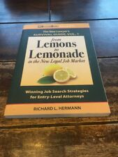 The New Lawyer's Survival Guide, Vol. 1 : From Lemons to Lemonade..9780940675681