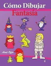 C�mo Dibujar - Fantas�a : Libros de Dibujo by amit offir (2013, Paperback)