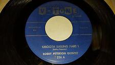 Bobby Peterson Quintet Smooth Sailing Parte 1 / Parte 2 17.8cm 45 V-Tone 226