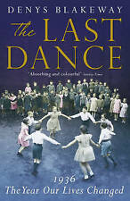 The Last Dance: 1936, the Year Our Lives Changed, Denys Blakeway | Paperback Boo