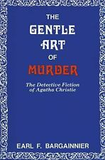 The Gentle Art of Murder: The Detective Fiction of Agatha Christie: By Bargai...