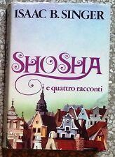 32034 Isaac B. Singer - Shosha e quattro racconti - Longanesi 1978
