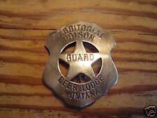 BADGE: Territorial Prison, Guard, Deer Lodge, Montana, Lawman, Old West, Police