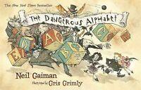 Dangerous Alphabet, Paperback by Gaiman, Neil; Grimly, Gris (ILT), Brand New,...