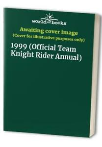 1999 (Official Team Knight Rider Annual) Hardback Book The Cheap Fast Free Post