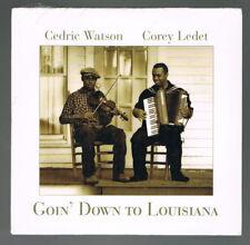 CEDRIC WATSON & COREY LEDET - GOIN' DOWN TO LOUISIANA - 2011 - NEUF NEW NEU