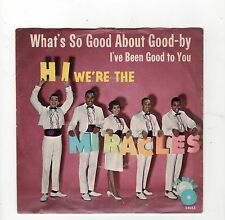 MOTOWN-MIRACLES-TAMLA 54053-WHAT'S SO GOOD ABOUT GOOD-BY/I'LL BE GOOD TO YOU-W/