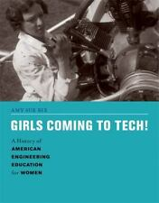 Girls Coming to Tech!: A History of American Engineering Education for Women (E