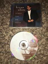 BRYAN WHITE CD BETWEEN NOW AND FOREVER - 10 TRACKS BMG