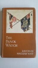 'The Black Watch' by Laughlin Maclean Watt - Book - First Edition