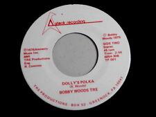 BOBBY WOODS TRE~DOLLY'S POLKA~MEGA RARE ~NM~ASTERIK 001~PRIVATE~ POLKA 45
