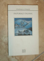 GIANFRANCO A.BIANCHI - PASTORALE ITALIANA - ED:ZELIG MOBYDICK - ANNO:2005 (OB)