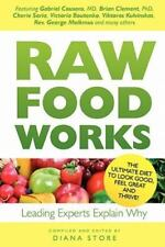 Raw Food Works by Brian R. Clement, Diana Store and Gabriel Cousens (2009,...