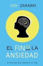 El Fin de la Ansiedad : El Mensaje Que Cambiará Tu Vida by Sergio Gonzalez de...