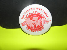 NCAA 1997 HOCKEY CHAMPIONSHIP IN MILWAUKEE 50 YEARS BUTTON