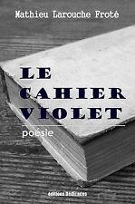 Le cahier violet, par Mathieu Larouche Frote