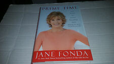 Prime Time: Creating a Great Third Act by Jane Fonda (2011) SIGNED 1st/1st