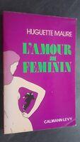 Huguette Moor EL AMOR A Femenino Calmann-Lévy París Pin 1973 Guante