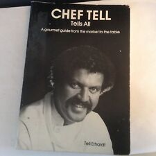 Chef Tell Tells All, A Gourmet guide from the market to the table