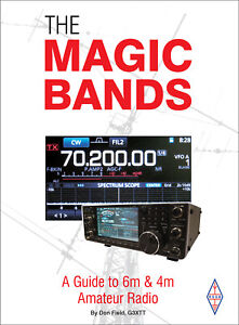 The Magic Bands - A Guide to 6m and 4m Amateur Radio - Book for Ham Radio users