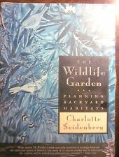 Wildlife Garden: Planning Backyard Habitats by Charlotte Seidenberg (New/Sealed)