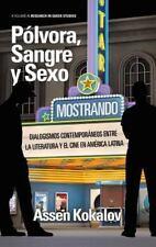 Pólvora, Sangre y Sexo : Dialogismos Contemporáneos Entre la Literatura y el...