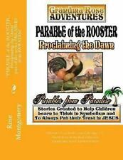 Parable of the ROOSTER... Proclaiming the Dawn by Rose Montgomery and Lynn...