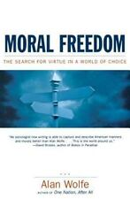 Moral Freedom: The Search for Virtue in a World of Choice - Acceptable - Wolfe P