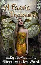 A Faerie Treasury: The Complete Guide to the Enchanted Faerie Realm by Alice Ged