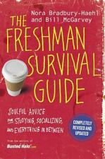 The Freshman Survival Guide: Soulful Advice for Studying, Socializing, and Ever
