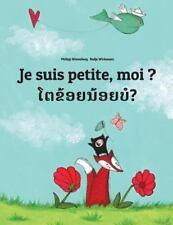 Je Suis Petite, Moi ? Toa Khoy Noy Bor? : Un Livre d'images Pour les Enfants...