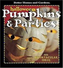 Halloween Pumpkins & Parties: 101 Spooktacular Ideas (Better Homes & Gardens) B
