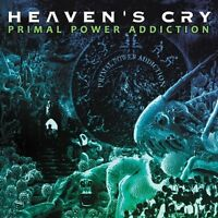 Heavens Cry - Primal Power Addiction [CD]