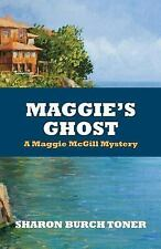 Maggie Mcgill Mysteries: Maggie's Ghost by Sharon Burch Toner (2013, Paperback)