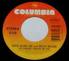 David Allan Coe Willie Nelson 45 I've Already Cheated On You / Take My Advice