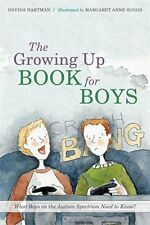 The Growing Up Book for Boys: What Boys on the Autism Spectrum Need to Know!-Dav