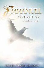 Emmanuel : God with Us by Donna Elaine Warren (2009, Paperback)