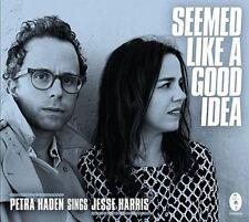 JESSE HARRIS (GUITAR/SONGWRITER)/PETRA HADEN - SEEMED LIKE A GOOD IDEA [DIGIPAK]
