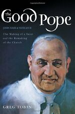The Good Pope: The Making of a Saint and the Remak