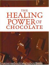 THE HEALING POWER OF CHOCOLATE Health Benefits HISTORY OF Process BOOK Hardcover