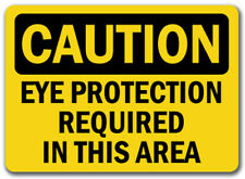 """Caution Sign - Eye Protection Required In This Area - 10"""" x 14"""" OSHA Safety Sign"""